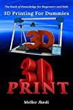 3D Printing For Dummies: The Book of Knowledge for Beginners and Kids