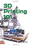 3D Printing 101: The Ultimate Beginners Guide
