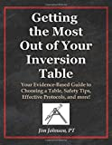 Getting the Most Out of Your Inversion Table: Your Evidence-Based Guide to Choosing a Table, Safety Tips, Effective Protocols, and more!